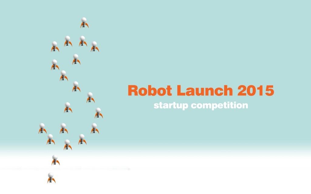 «Robot Launch 2015» приготовила для стартапов замечательные призы, однако, чтобы победить, вначале нужно подать заявку